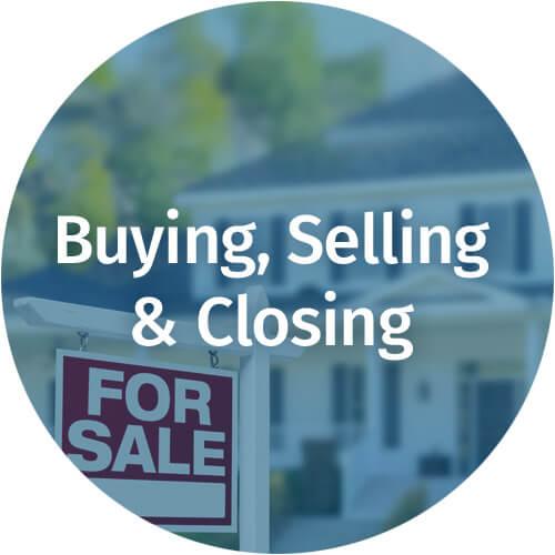 Buying, Selling & Closing